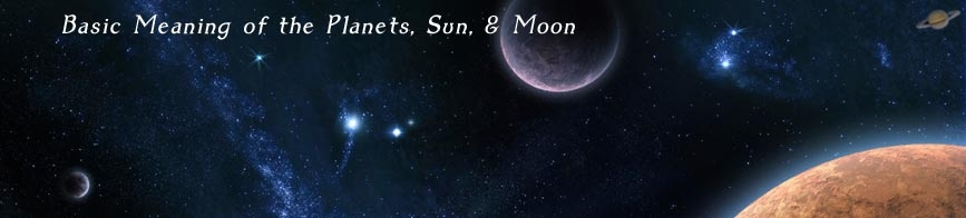 Basic Meaning of the Sun, Moon and Planets